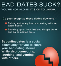 Bad date? You're not alone. 100% free with absolutely no hidden fees. Share your date stories today.